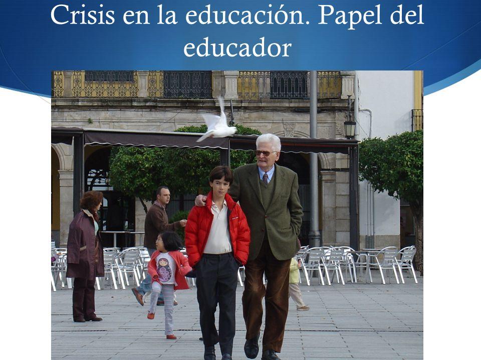 Crisis en la educación. Papel del educador