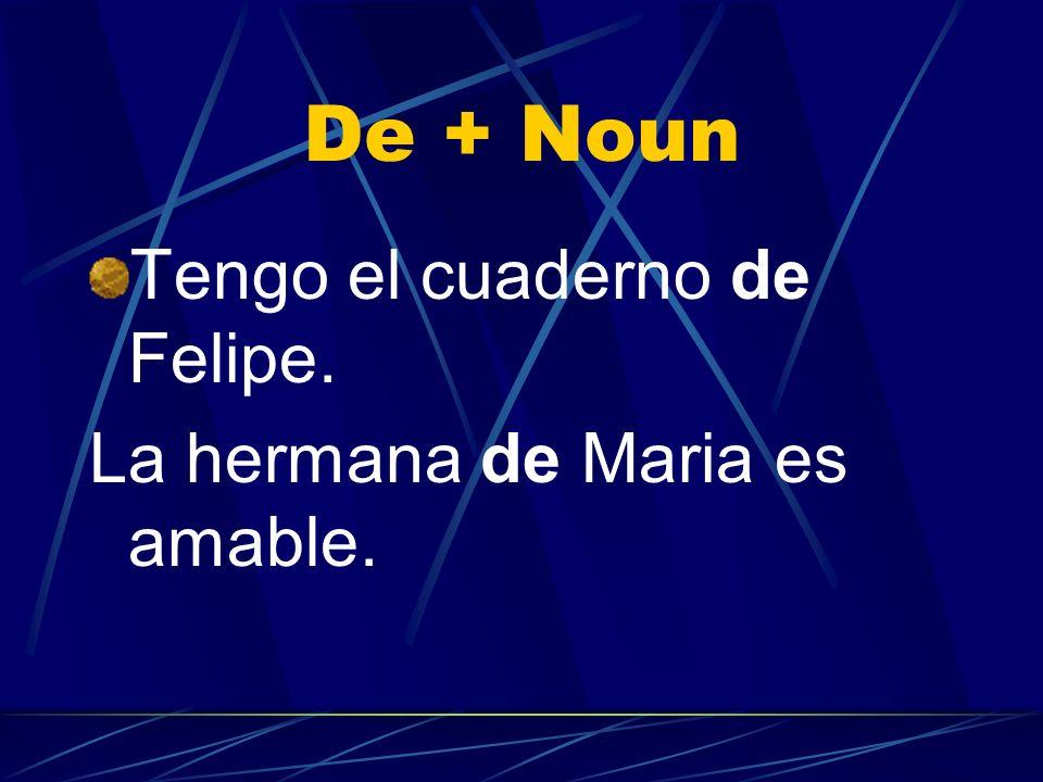 De + noun This concept of showing possession is using de + noun. For example: