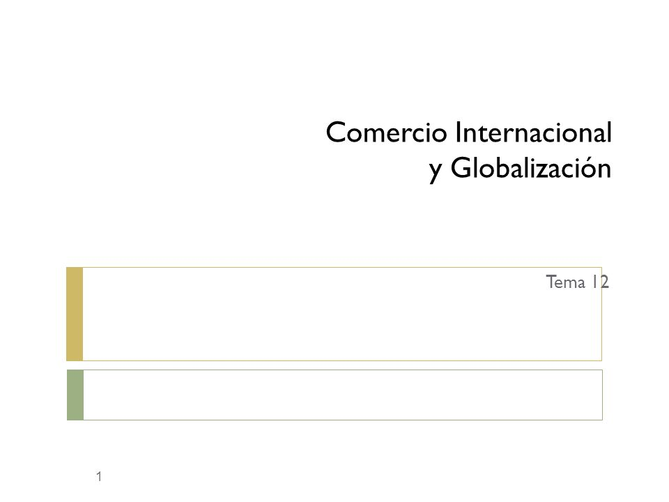 Comercio Internacional y Globalización Tema 12 1