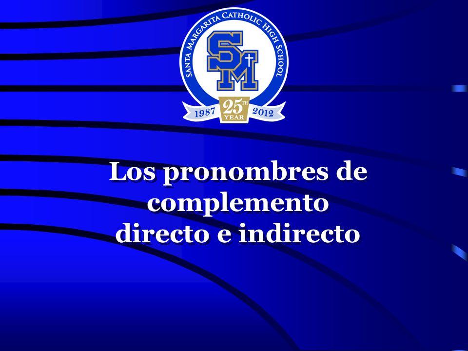 Los pronombres de complemento directo e indirecto Los pronombres de complemento directo e indirecto