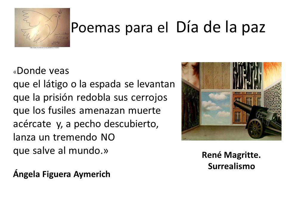 Poemas para el Día de la paz Antonio Machado: De mar a mar entre los dos la guerra, más honda que la mar.