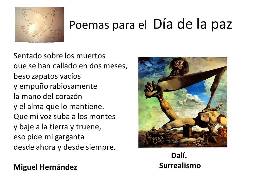 Poemas para el Día de la paz Sentado sobre los muertos que se han callado en dos meses, beso zapatos vacíos y empuño rabiosamente la mano del corazón