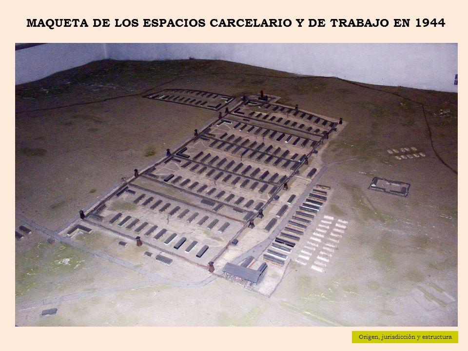 MAQUETA DE LOS ESPACIOS CARCELARIO Y DE TRABAJO EN 1944