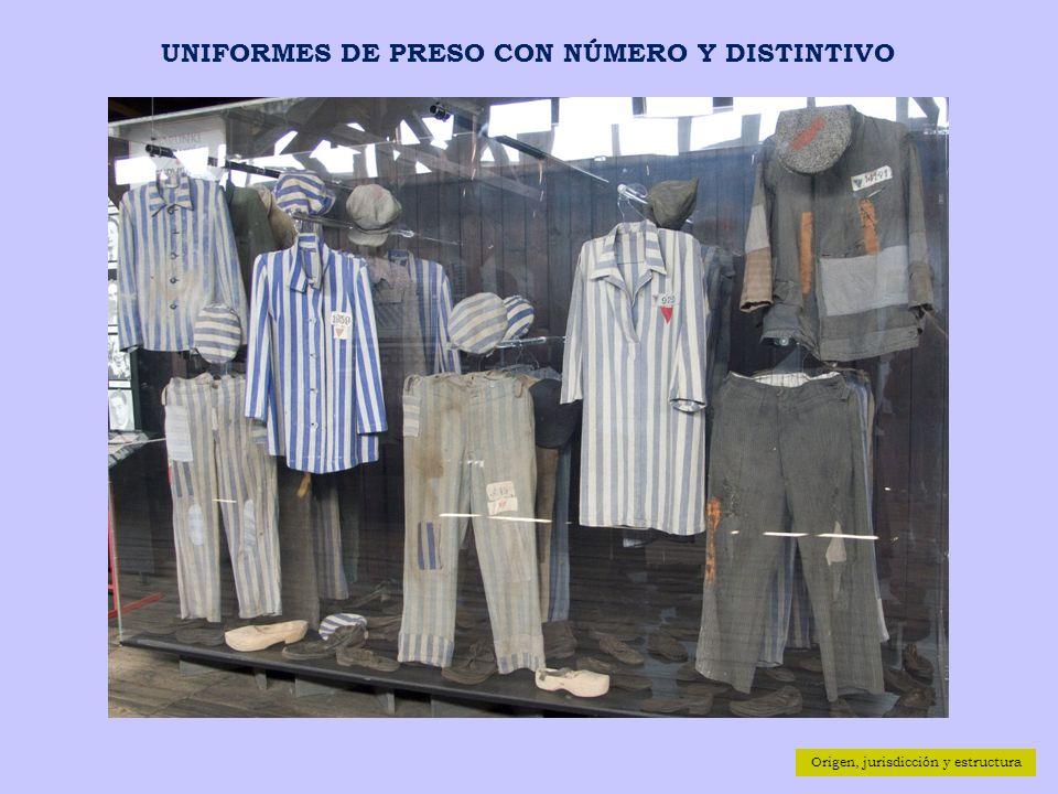 UNIFORMES DE PRESO CON NÚMERO Y DISTINTIVO Origen, jurisdicción y estructura