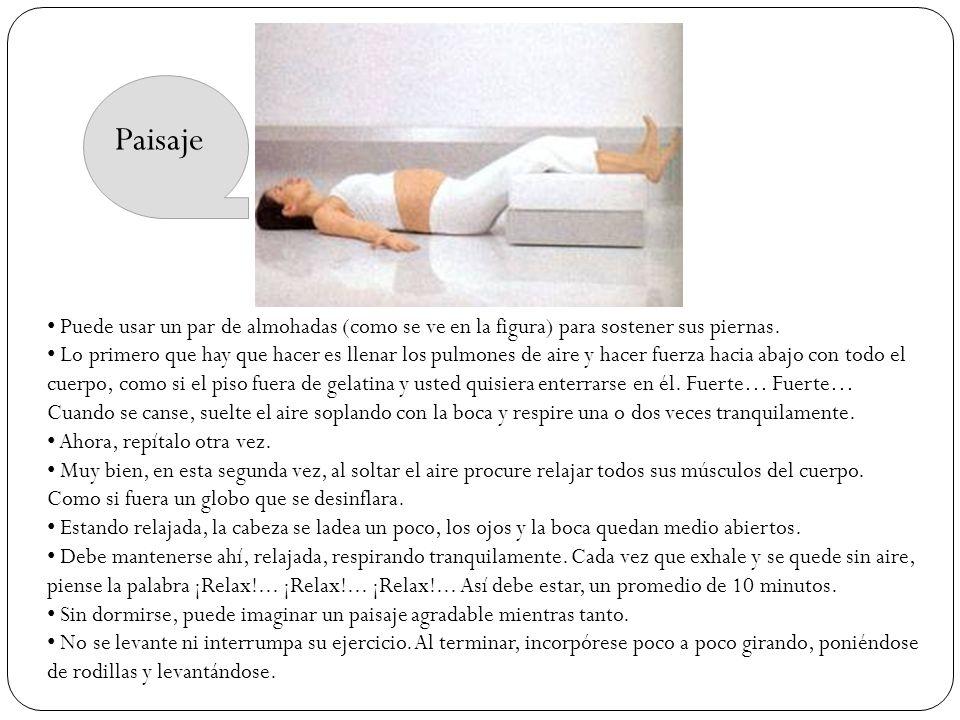 Puede usar un par de almohadas (como se ve en la figura) para sostener sus piernas. Lo primero que hay que hacer es llenar los pulmones de aire y hace
