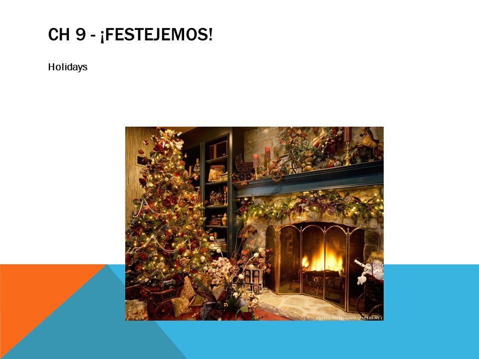CH 9 - ¡FESTEJEMOS! Holidays