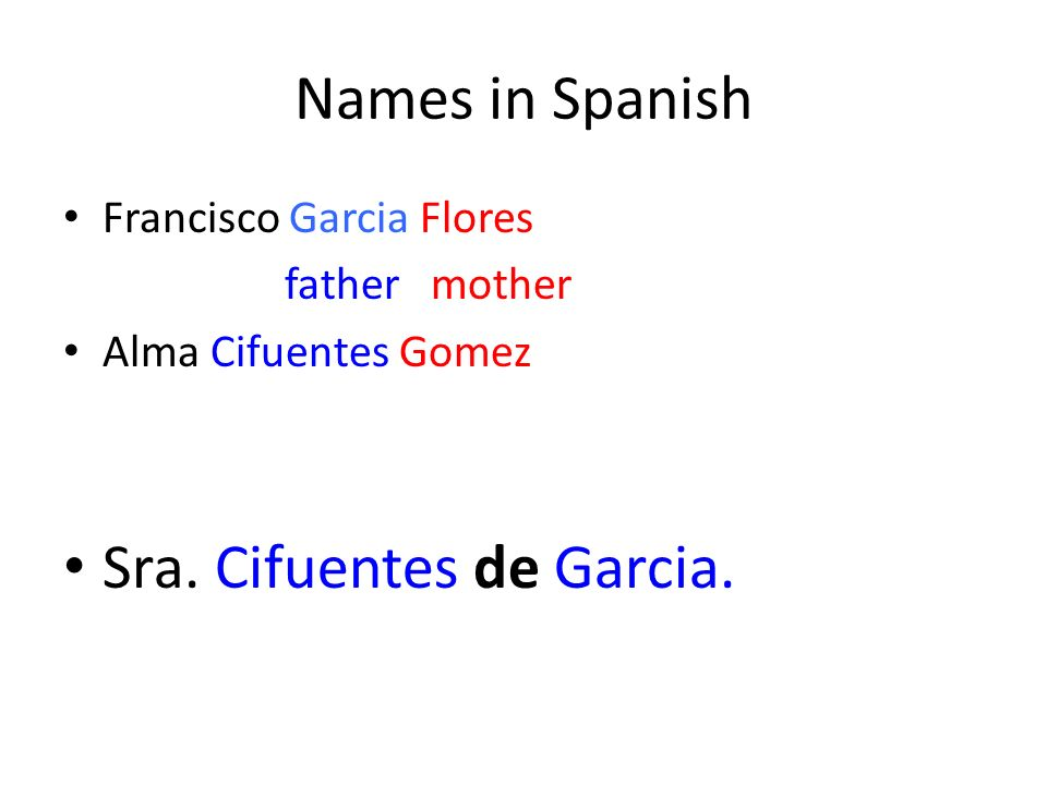 Names in Spanish Francisco Garcia Flores father mother Alma Cifuentes Gomez Sra.