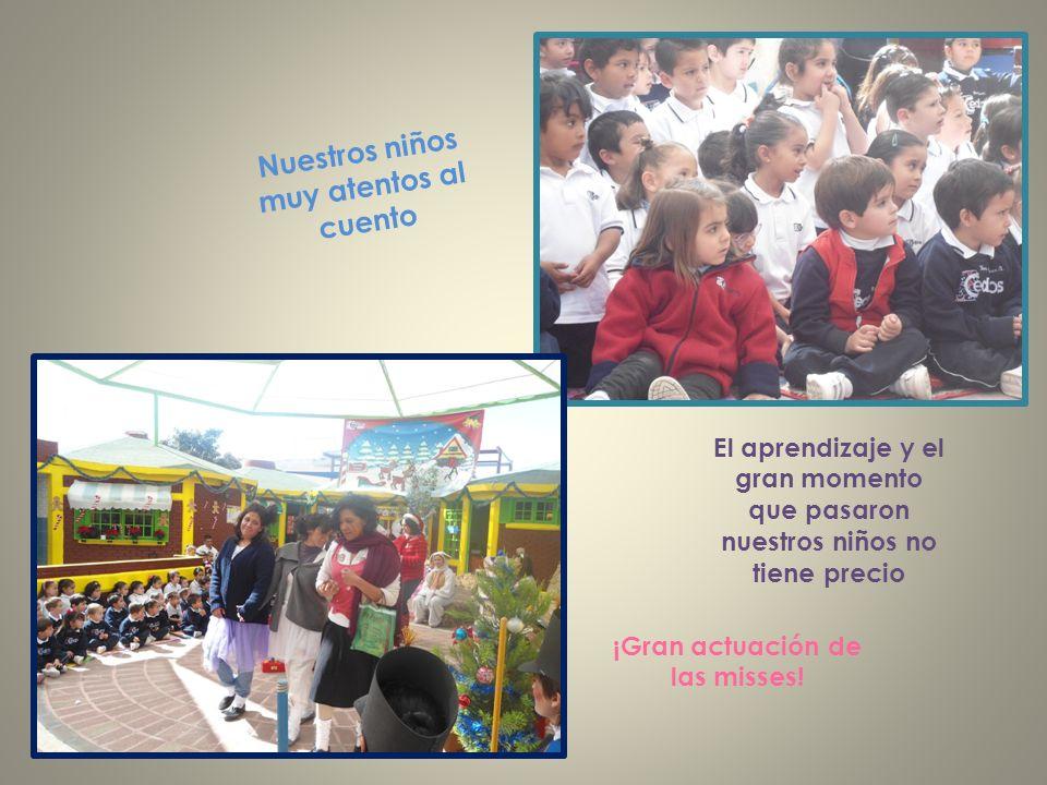 Nuestros niños muy atentos al cuento ¡Gran actuación de las misses.