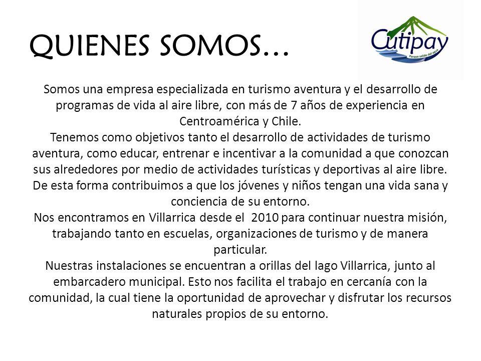QUIENES SOMOS… Somos una empresa especializada en turismo aventura y el desarrollo de programas de vida al aire libre, con más de 7 años de experienci