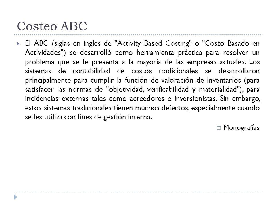Costeo ABC El ABC (siglas en ingles de