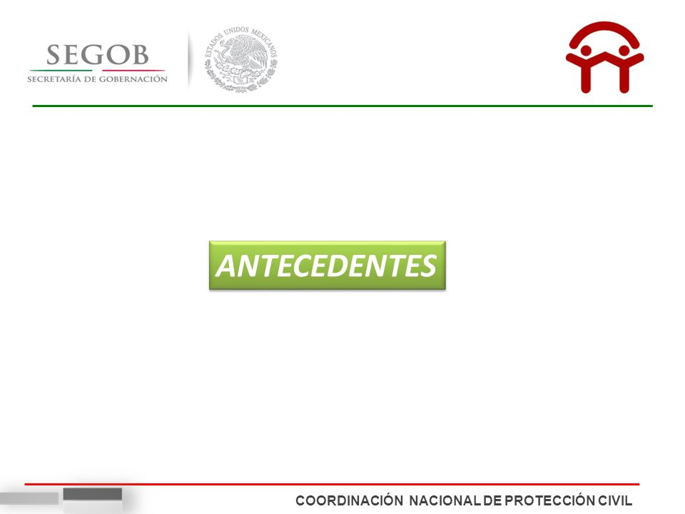 COORDINACIÓN NACIONAL DE PROTECCIÓN CIVIL ANTECEDENTES