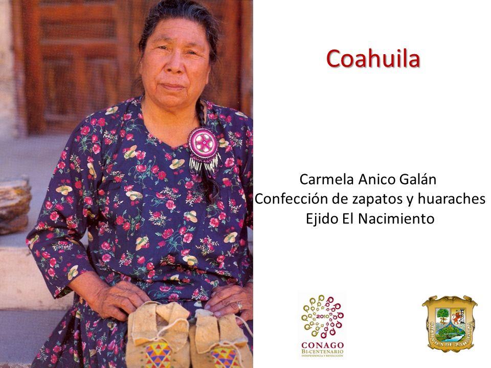 Coahuila Carmela Anico Galán Confección de zapatos y huaraches Ejido El Nacimiento