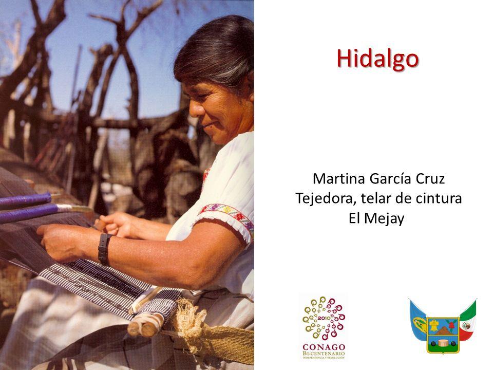 Hidalgo Martina García Cruz Tejedora, telar de cintura El Mejay