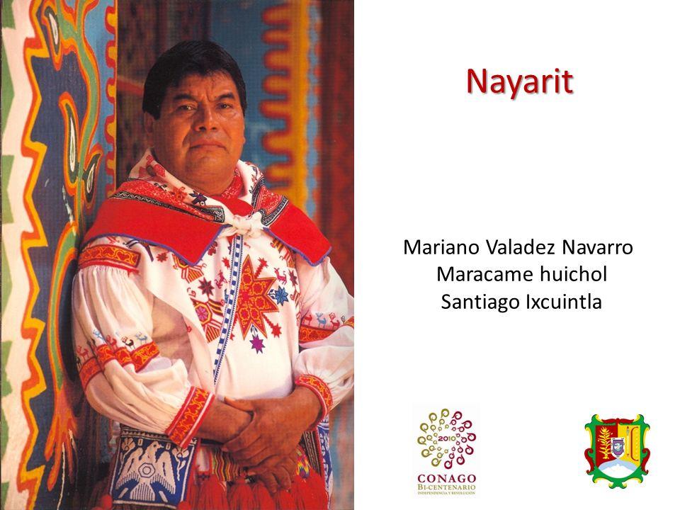 Nayarit Mariano Valadez Navarro Maracame huichol Santiago Ixcuintla
