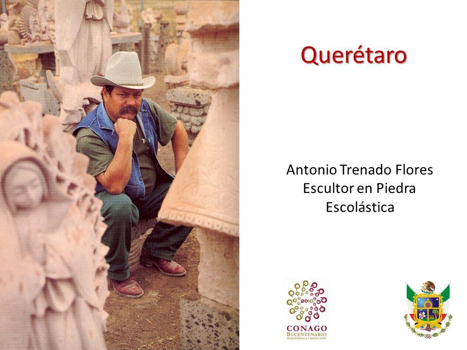 Querétaro Antonio Trenado Flores Escultor en Piedra Escolástica