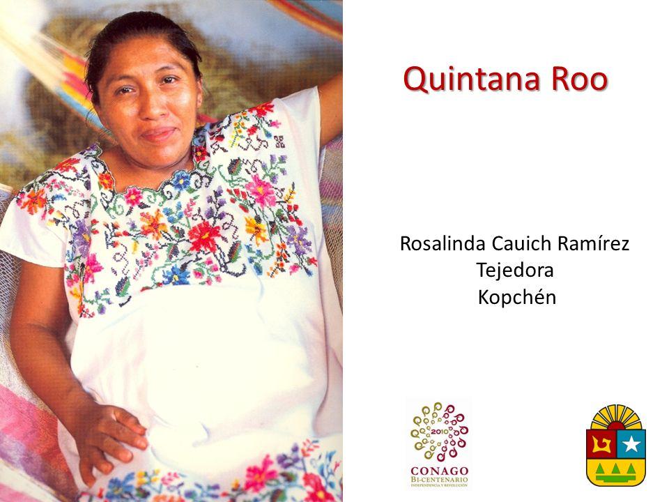 Quintana Roo Rosalinda Cauich Ramírez Tejedora Kopchén