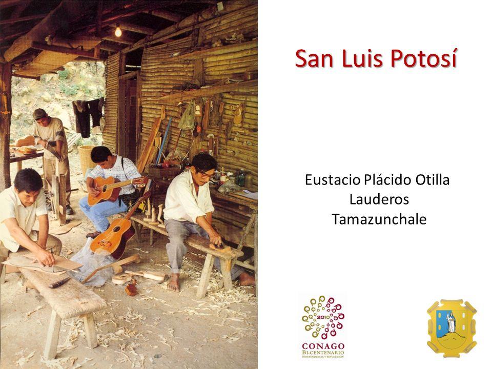 San Luis Potosí Eustacio Plácido Otilla Lauderos Tamazunchale