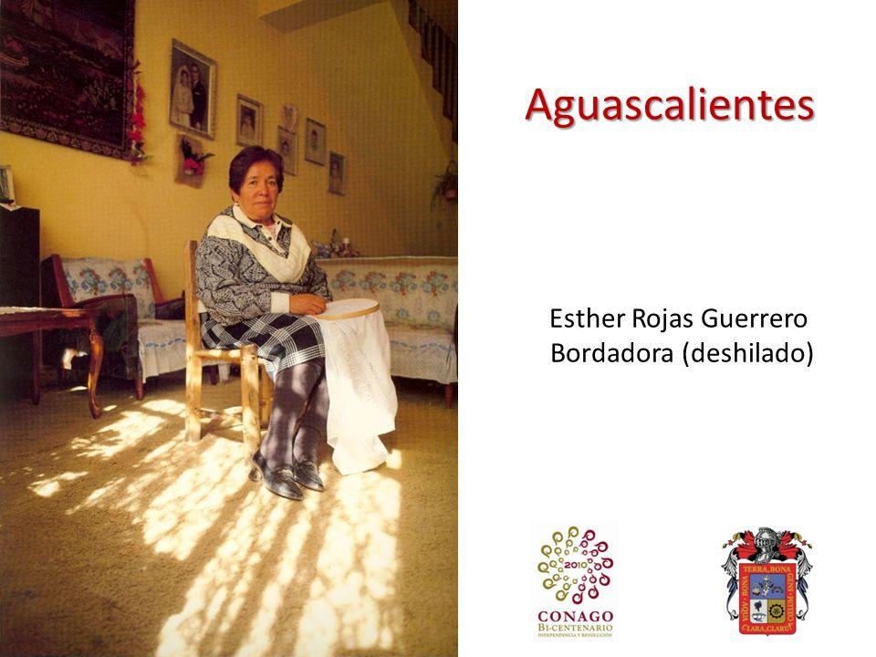 Aguascalientes Esther Rojas Guerrero Bordadora (deshilado)