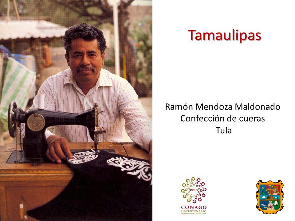 Tamaulipas Ramón Mendoza Maldonado Confección de cueras Tula
