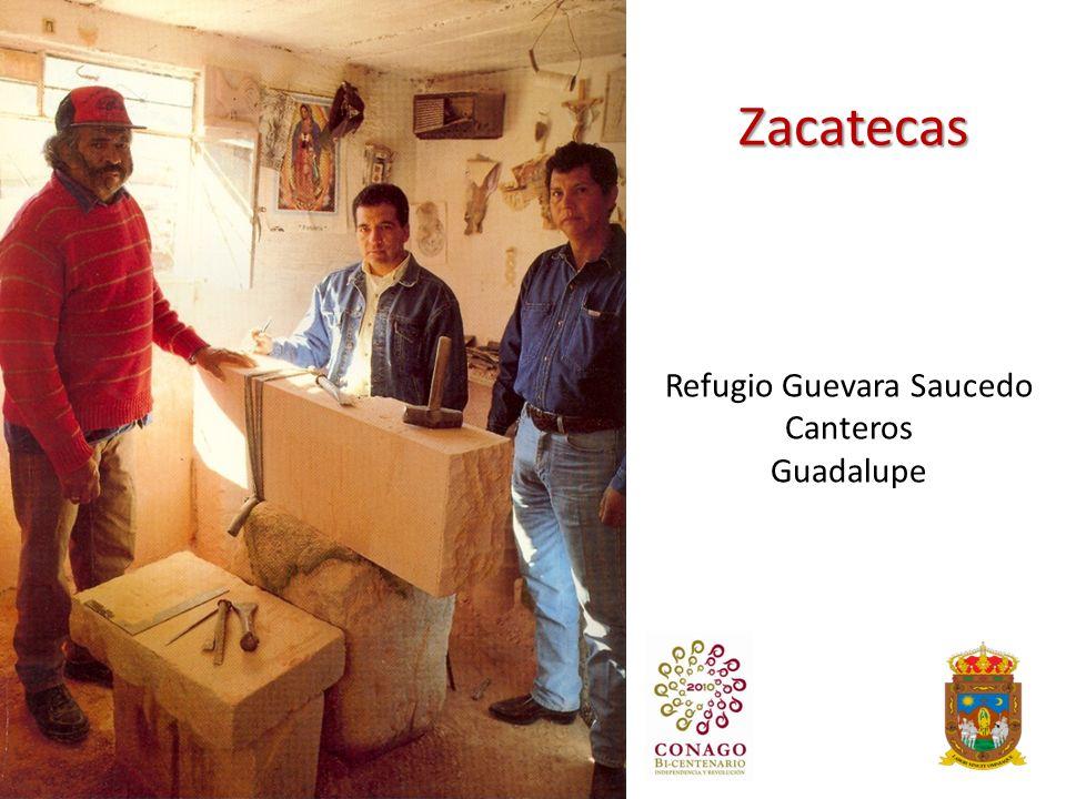 Zacatecas Refugio Guevara Saucedo Canteros Guadalupe