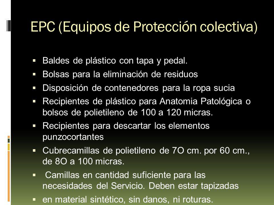 EPC (Equipos de Protección colectiva) Baldes de plástico con tapa y pedal. Bolsas para la eliminación de residuos Disposición de contenedores para la