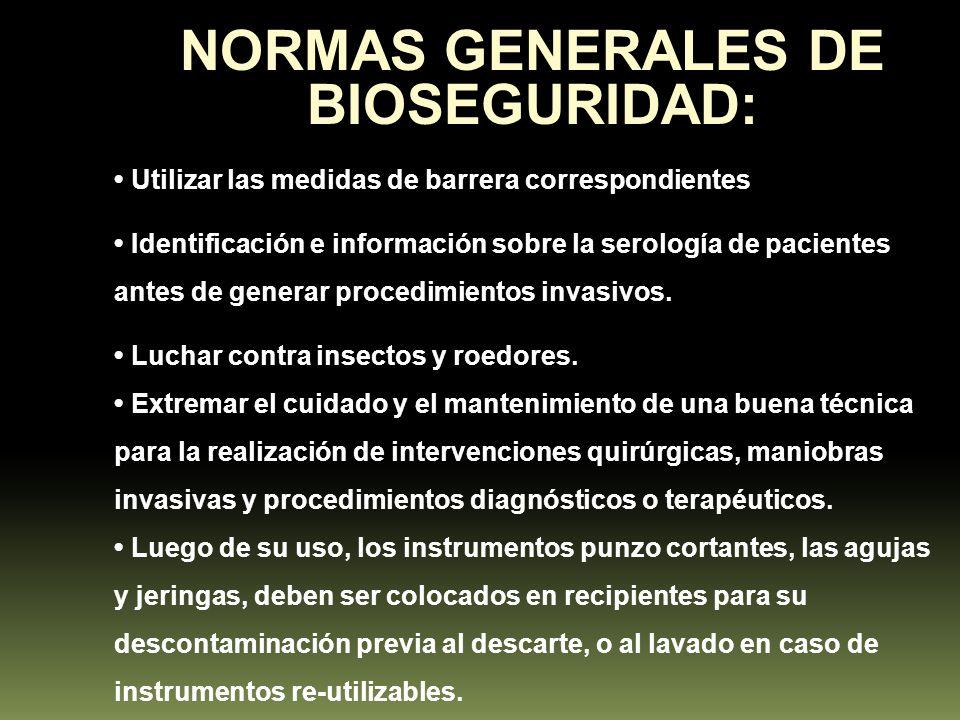 NORMAS GENERALES DE BIOSEGURIDAD: Utilizar las medidas de barrera correspondientes Identificación e información sobre la serología de pacientes antes