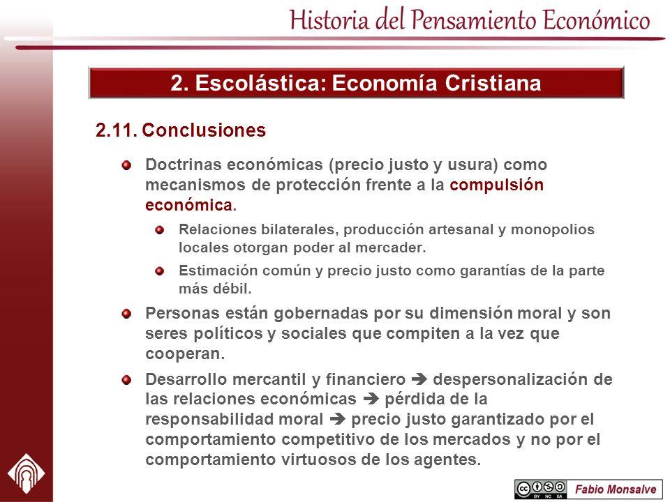 2. Escolástica: Economía Cristiana Doctrinas económicas (precio justo y usura) como mecanismos de protección frente a la compulsión económica. Relacio