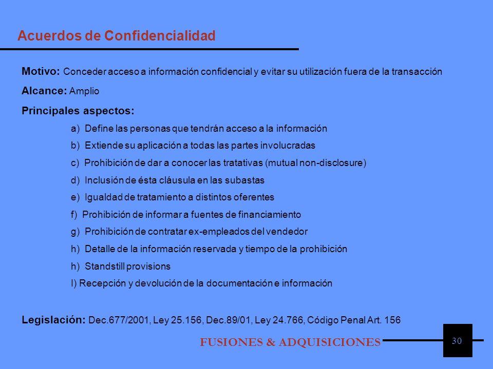 30 FUSIONES & ADQUISICIONES Acuerdos de Confidencialidad Motivo: Conceder acceso a información confidencial y evitar su utilización fuera de la transa