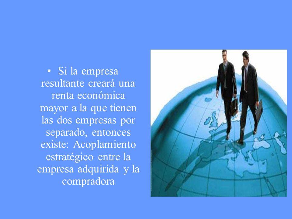 Si la empresa resultante creará una renta económica mayor a la que tienen las dos empresas por separado, entonces existe: Acoplamiento estratégico ent