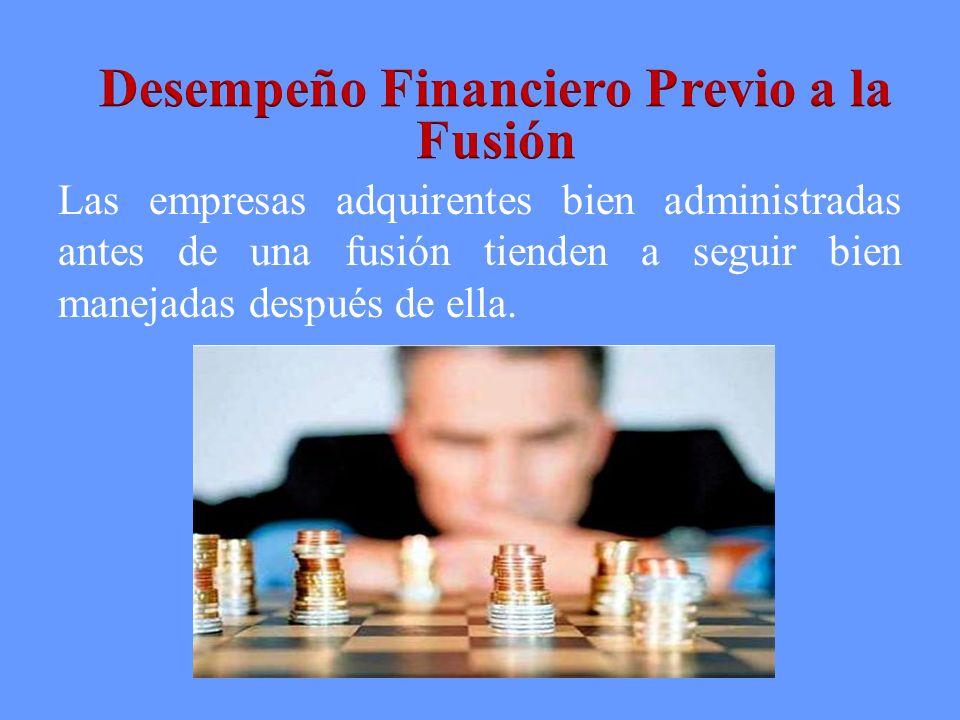Las empresas adquirentes bien administradas antes de una fusión tienden a seguir bien manejadas después de ella.