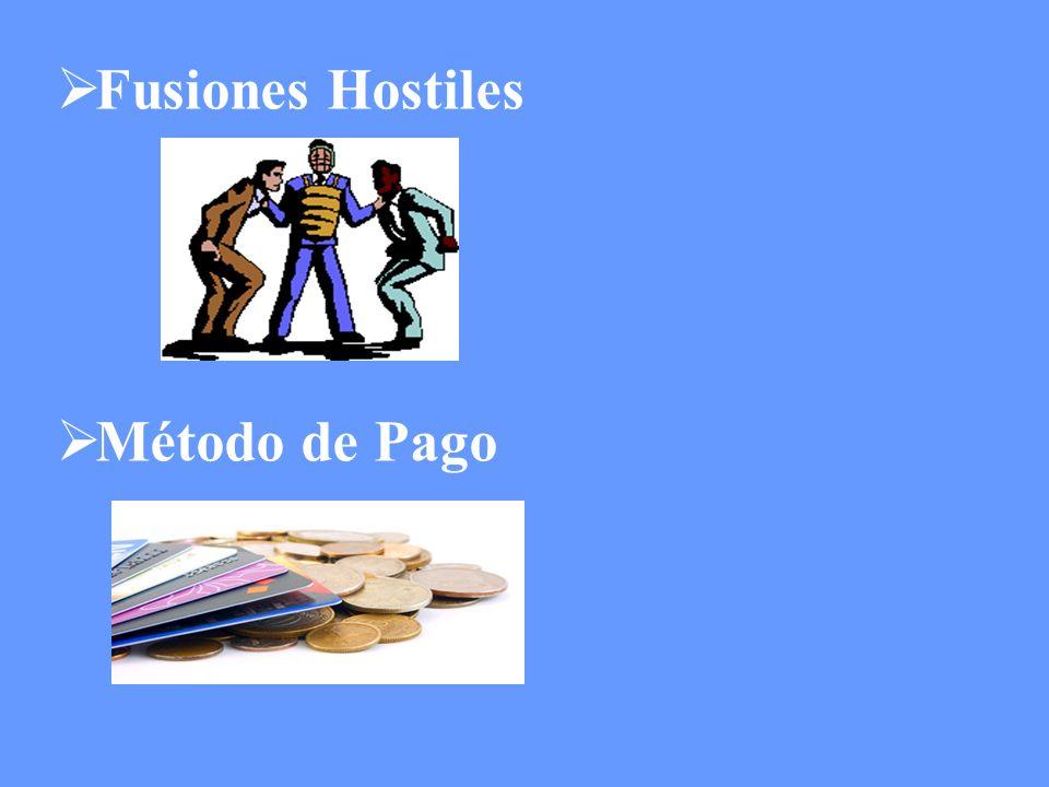 Fusiones Hostiles Método de Pago