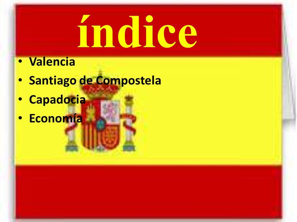 Valencia Santiago de Compostela Capadocia Economía índice