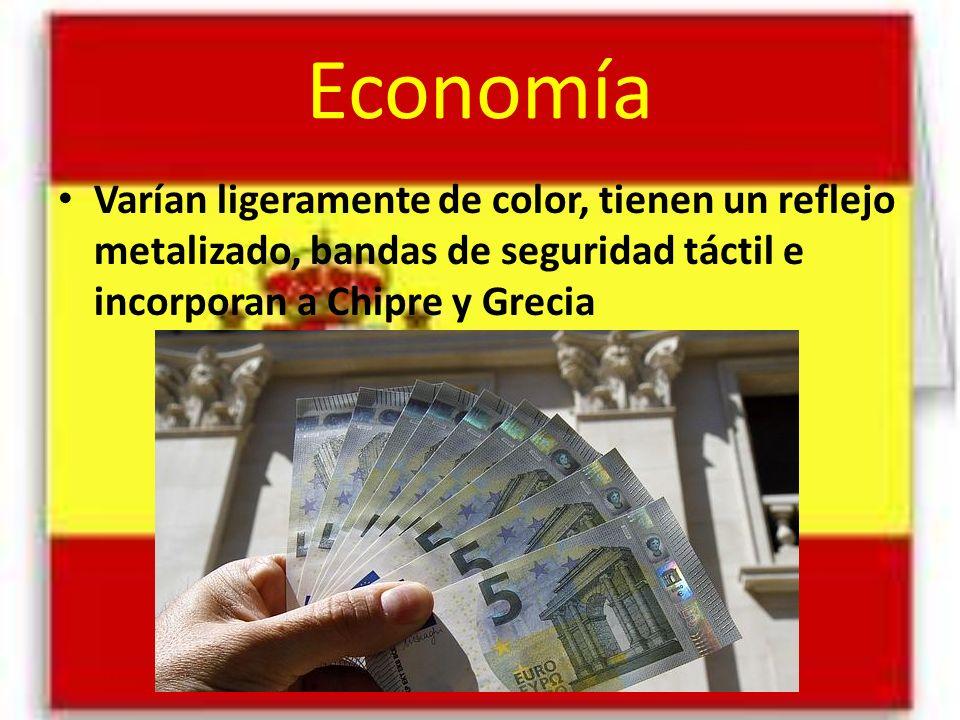 Economía Varían ligeramente de color, tienen un reflejo metalizado, bandas de seguridad táctil e incorporan a Chipre y Grecia