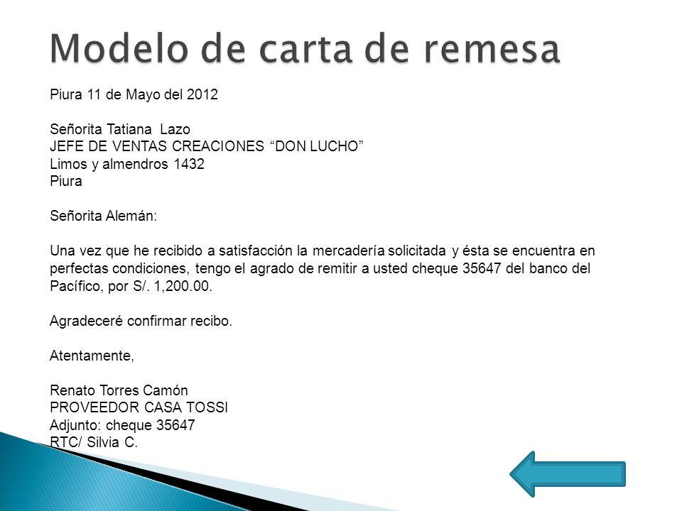 Piura 11 de Mayo del 2012 Señorita Tatiana Lazo JEFE DE VENTAS CREACIONES DON LUCHO Limos y almendros 1432 Piura Señorita Alemán: Una vez que he recib