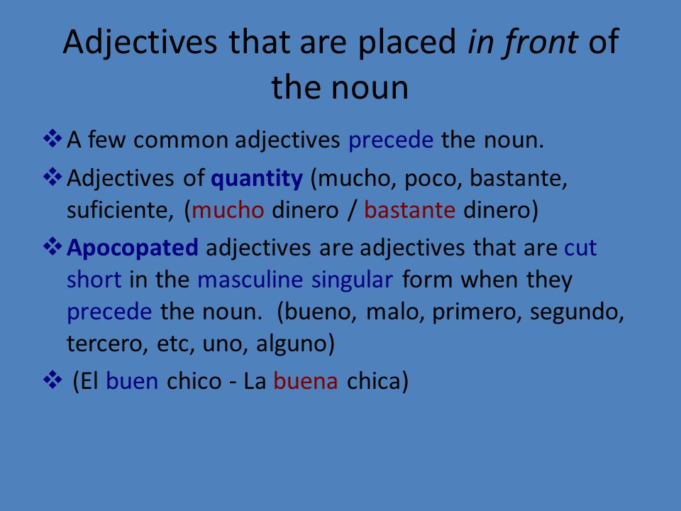 DESCRIPTIVE ADJECTIVES Agree in gender and number with the noun or pronoun they modify. (ms) (mpl) (fs) (fpl) Usually follow the noun or the verbs ser