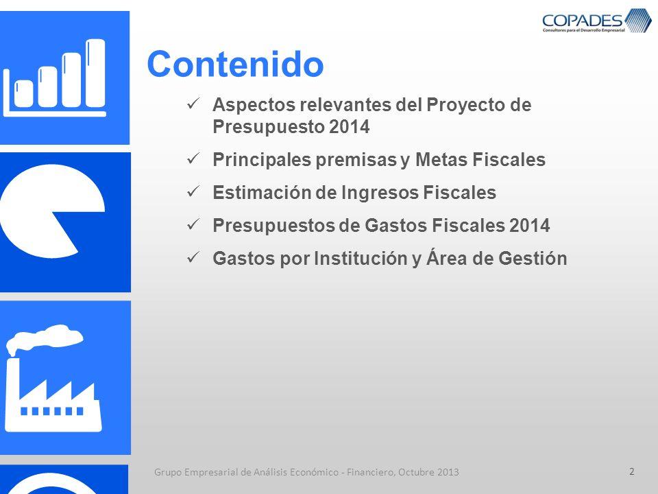 2 Contenido Aspectos relevantes del Proyecto de Presupuesto 2014 Principales premisas y Metas Fiscales Estimación de Ingresos Fiscales Presupuestos de
