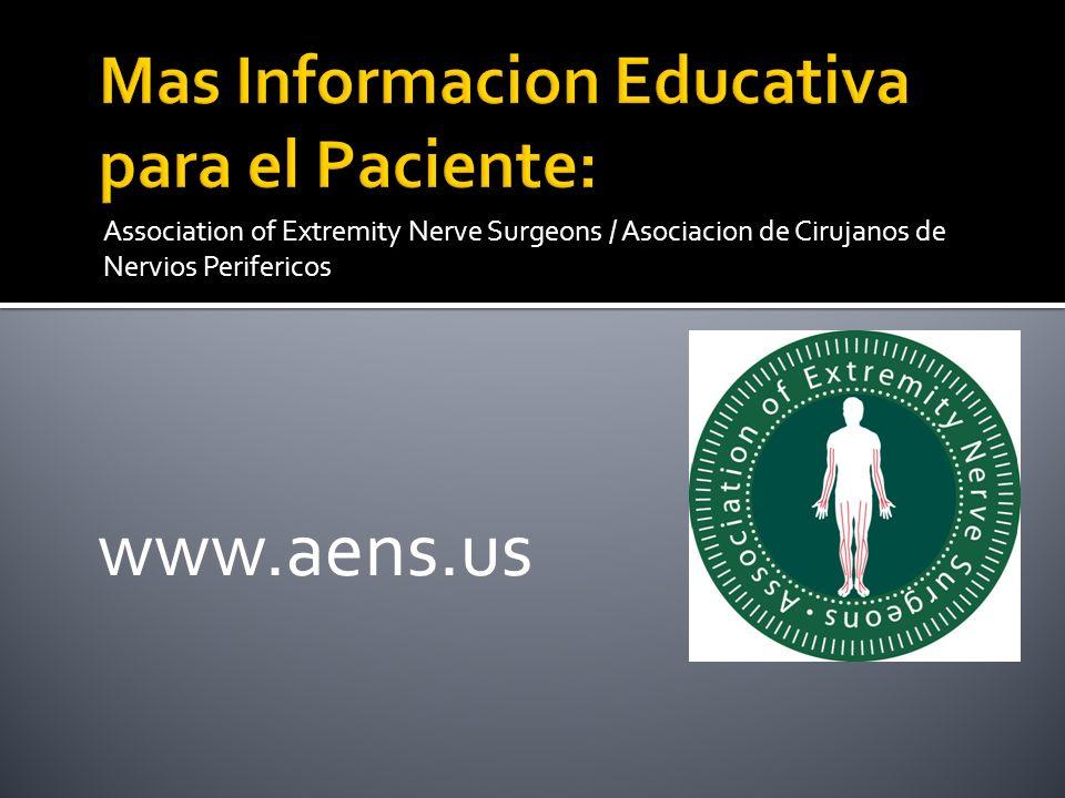 Association of Extremity Nerve Surgeons / Asociacion de Cirujanos de Nervios Perifericos www.aens.us