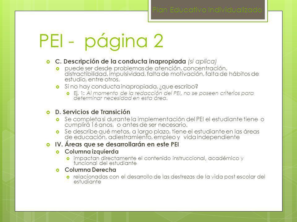 PEI - página 2 C. Descripción de la conducta inapropiada (si aplica) puede ser desde problemas de atención, concentración, distractibilidad, impulsivi