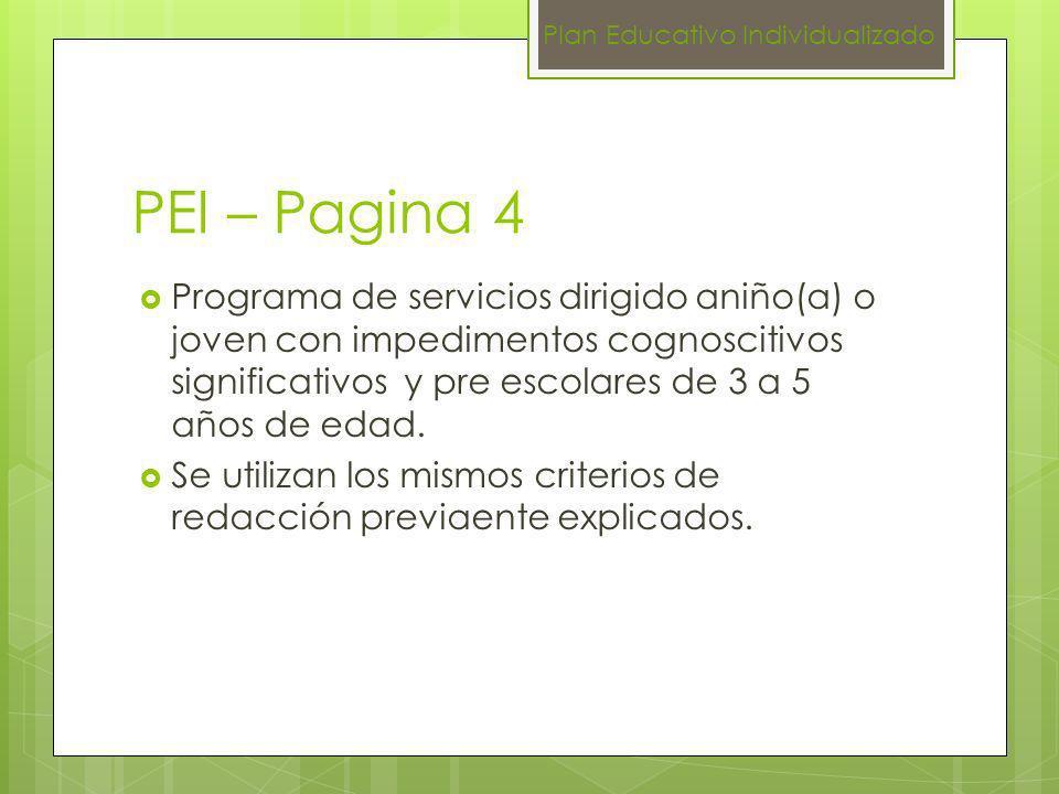 PEI – Pagina 4 Programa de servicios dirigido aniño(a) o joven con impedimentos cognoscitivos significativos y pre escolares de 3 a 5 años de edad. Se