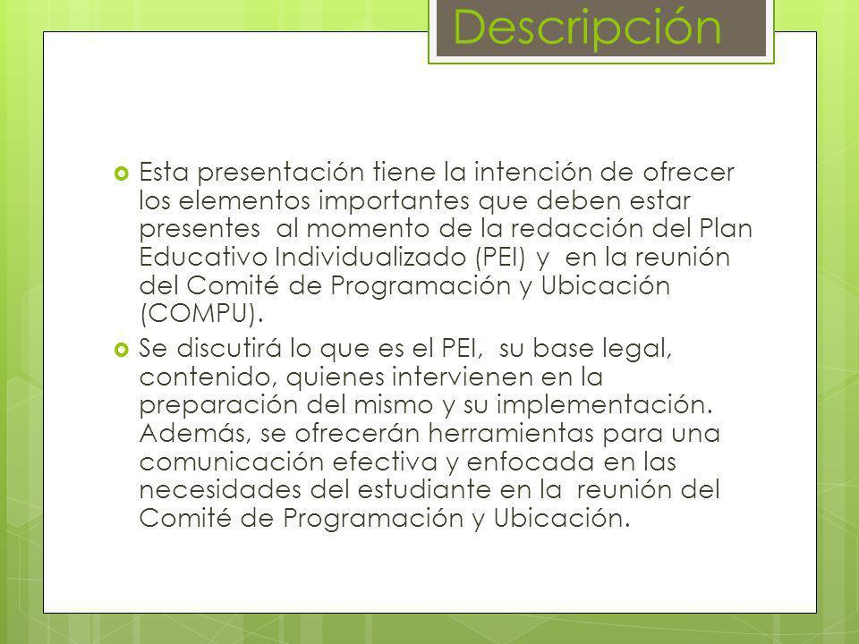 PEI – pagina 3 Programa de Servicios Compuesto por 6 partes Área Fortalezas Necesidades Metas Medibles Evaluación Procedimientos para la evaluación Plan Educativo Individualizado