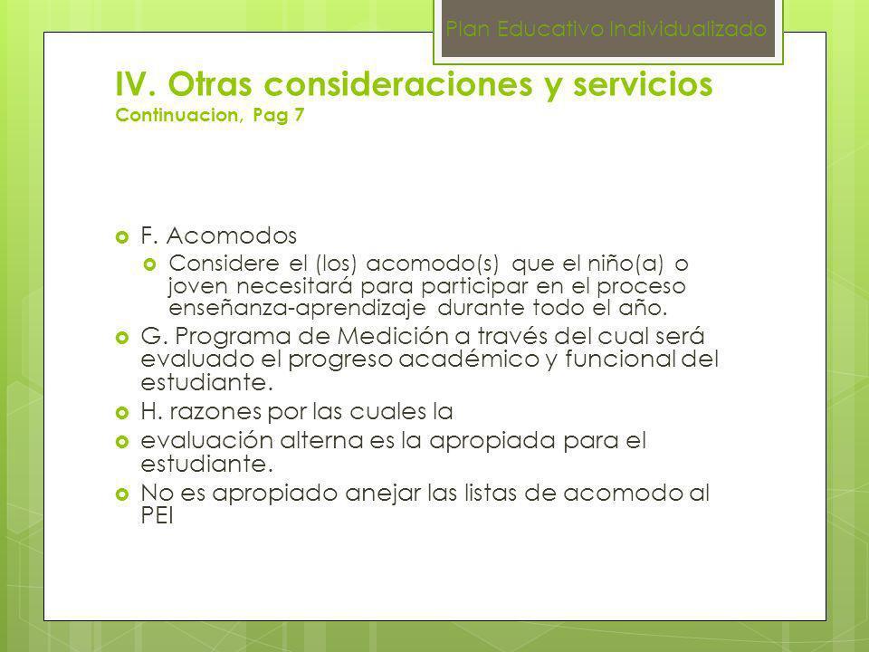 IV. Otras consideraciones y servicios Continuacion, Pag 7 F. Acomodos Considere el (los) acomodo(s) que el niño(a) o joven necesitará para participar
