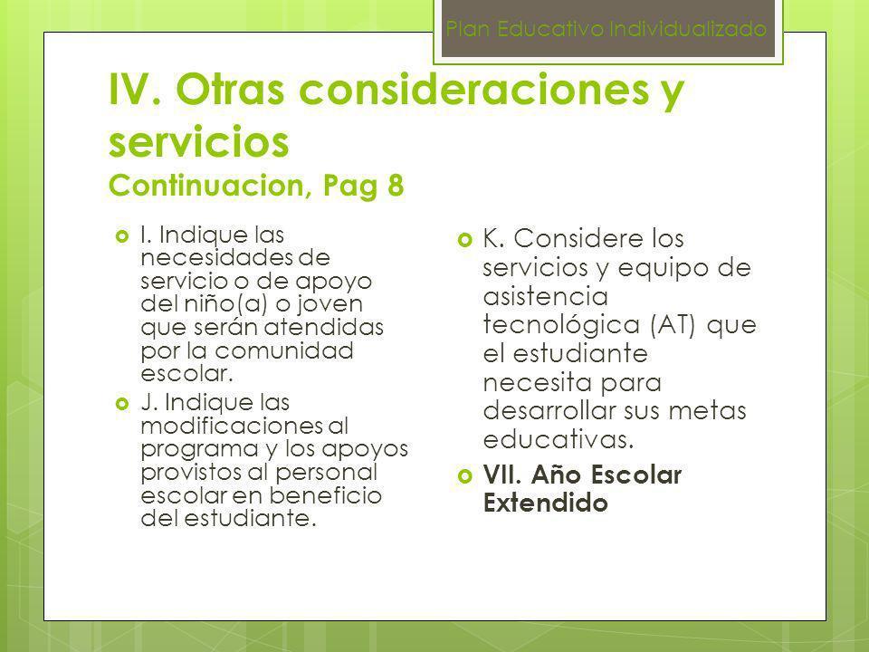 IV. Otras consideraciones y servicios Continuacion, Pag 8 I. Indique las necesidades de servicio o de apoyo del niño(a) o joven que serán atendidas po