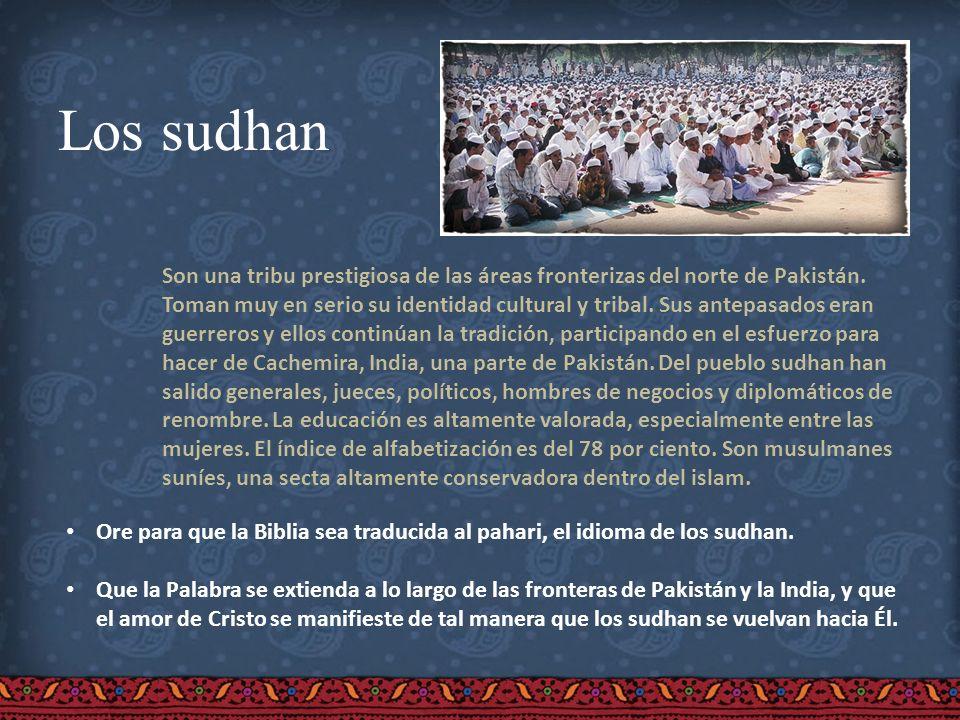 Los sudhan Son una tribu prestigiosa de las áreas fronterizas del norte de Pakistán. Toman muy en serio su identidad cultural y tribal. Sus antepasado