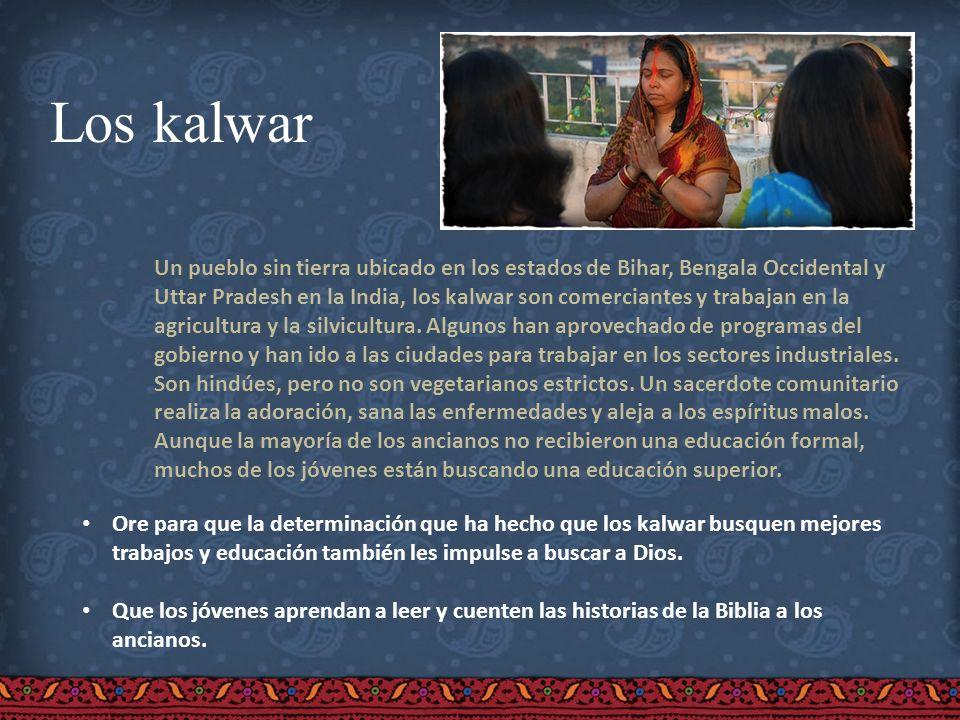 Los kalwar Un pueblo sin tierra ubicado en los estados de Bihar, Bengala Occidental y Uttar Pradesh en la India, los kalwar son comerciantes y trabaja