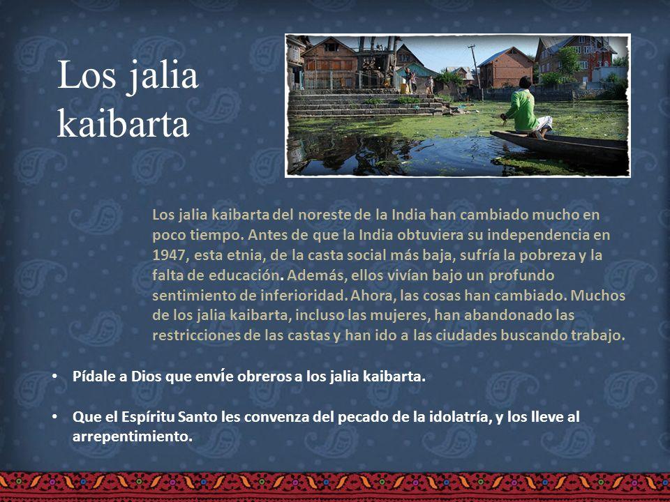 Los jalia kaibarta Los jalia kaibarta del noreste de la India han cambiado mucho en poco tiempo. Antes de que la India obtuviera su independencia en 1