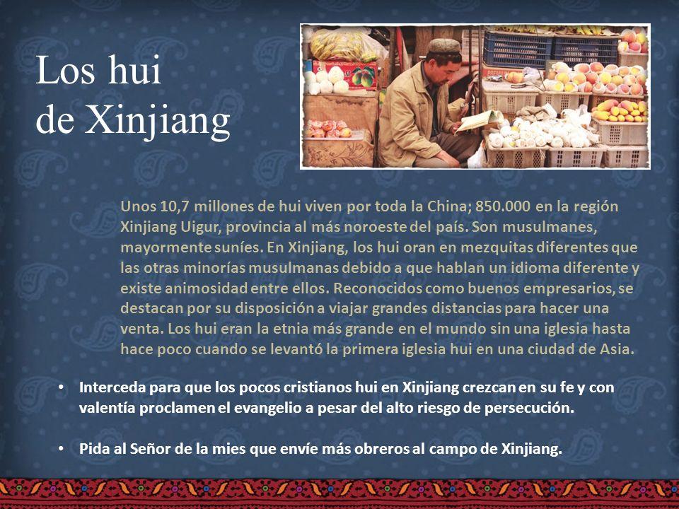 Los hui de Xinjiang Unos 10,7 millones de hui viven por toda la China; 850.000 en la región Xinjiang Uigur, provincia al más noroeste del país. Son mu