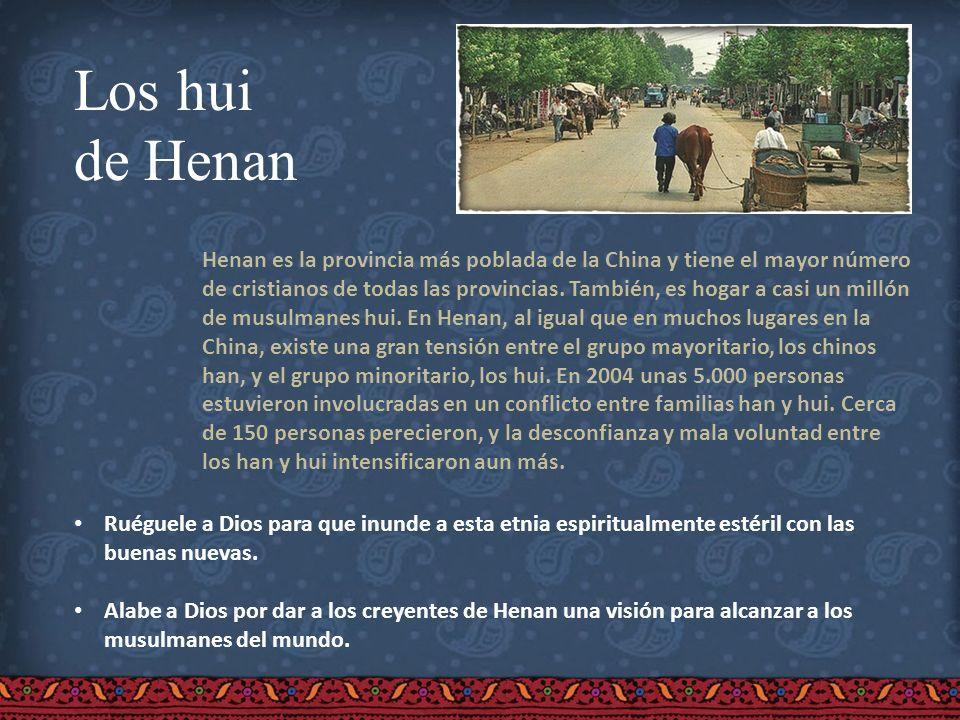Los hui de Henan Henan es la provincia más poblada de la China y tiene el mayor número de cristianos de todas las provincias. También, es hogar a casi