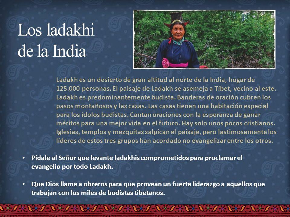Los ladakhi de la India Ladakh es un desierto de gran altitud al norte de la India, hogar de 125.000 personas. El paisaje de Ladakh se asemeja a Tíbet