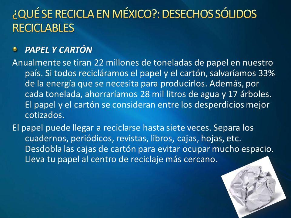 PAPEL Y CARTÓN Anualmente se tiran 22 millones de toneladas de papel en nuestro país.