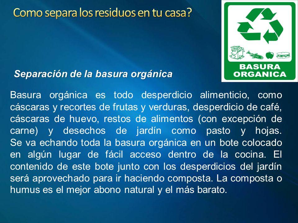 Basura orgánica es todo desperdicio alimenticio, como cáscaras y recortes de frutas y verduras, desperdicio de café, cáscaras de huevo, restos de alimentos (con excepción de carne) y desechos de jardín como pasto y hojas.